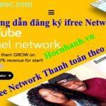 Hướng dẫn cách đăng ký network ifree mới nhất