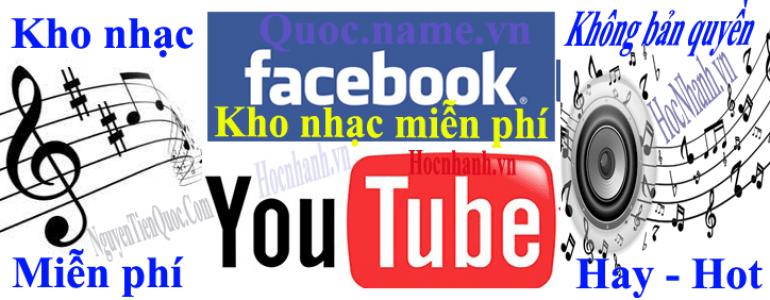 Kho nhac mien Phi Youtube Va Facebook