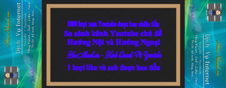 1000 luot xem Youtube duoc tinh bao nhieu tien