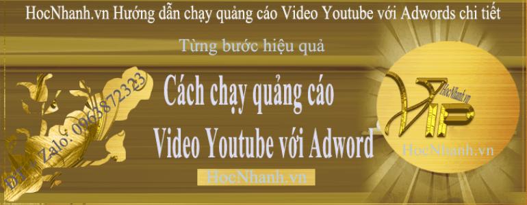 Cách chạy Adwords Youtube hieu qua mới nhất
