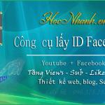 Cách Lấy ID Status, Ảnh, Video Facebook Đơn Giản Với Công Cụ Này