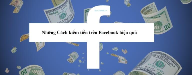 Nhung cach kiem tien tren Facebook hieu qua