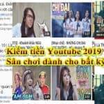Kiếm tiền Youtube 2019 không phải chơi mà là khởi nghiệp
