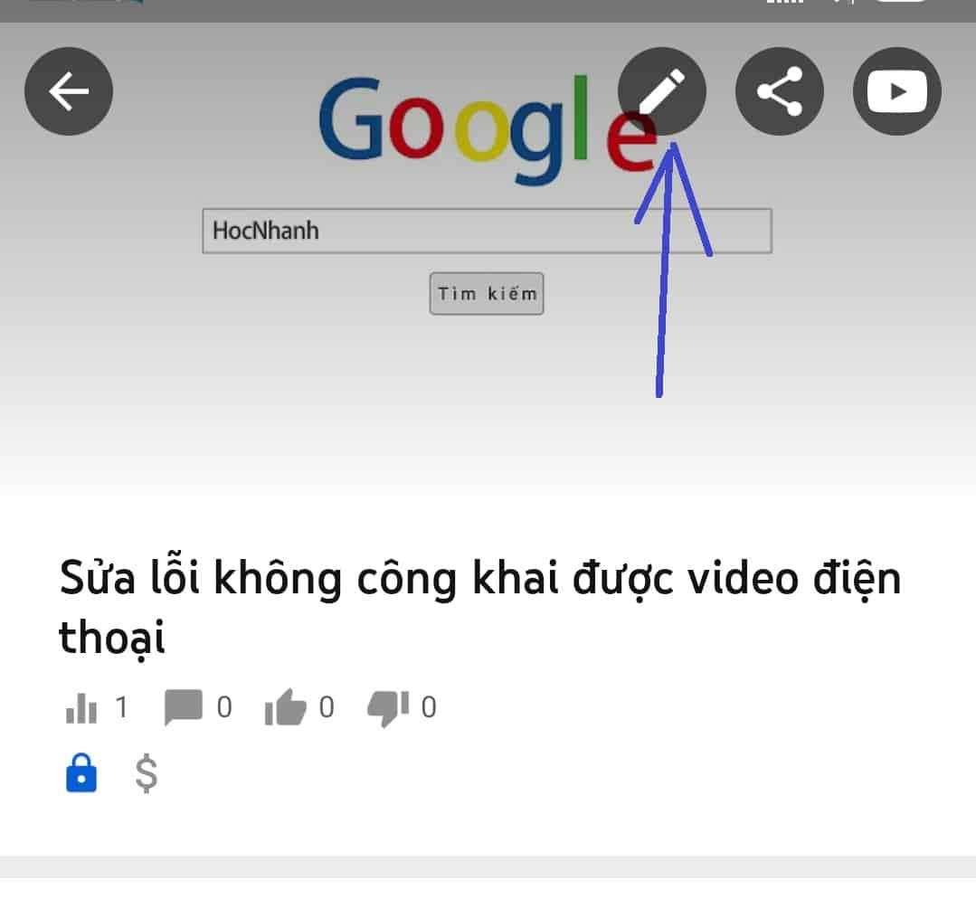 Chỉnh sửa công Khai Video Youtube điện thoại mới nhất