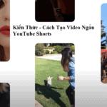 Cách Tạo và kiếm tiền với YouTube Shorts
